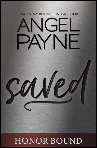 Review: Saved (Honor Bound #1) by Angel Payne