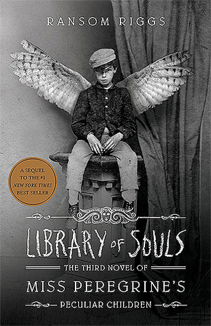 Review: Library of Souls (Miss Peregrine's Peculiar Children #3) by RansomRiggs
