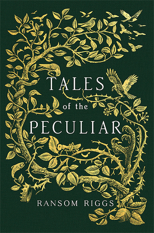 Review: Tales of the Peculiar (Miss Peregrine's Peculiar Children 0.5) by Ransom Riggs