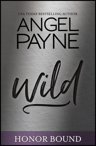 Review: Wild (Honor Bound #4) by AngelPayne