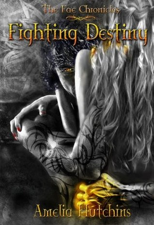 Review: Fighting Destiny (The Fae Chronicles #1) by AmeliaHutchins