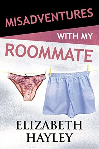 Review: Misadventures with my Roommate (Misadventures #10) by Elizabeth Hayley