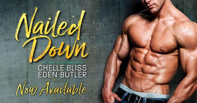 Blog Tour: Nailed Down (Nailed Down #1) by Chelle Bliss and Eden Butler