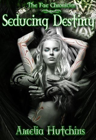 Review: Seducing Destiny (The Fae Chronicles #4) by Amelia Hutchins