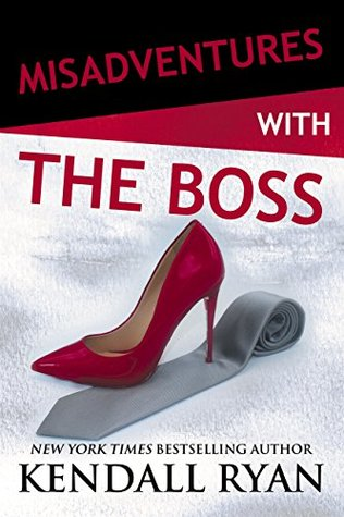 Review: Misadventures with the Boss (Misadventures #12) by Kendall Ryan