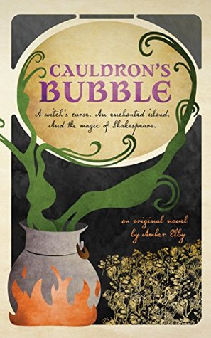 Review: Cauldron's Bubble (The Netherfeld Trilogy #1) by Amber Elby