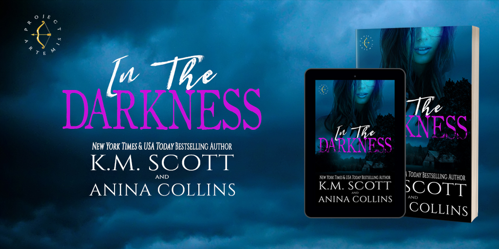 Blog Tour: In The Darkness by K.M. Scott and AninaCollins
