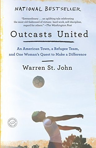 Review: Outcasts United: An American Town, A Refugee Team, and One Woman's Quest to Make a Difference by Warren St.John
