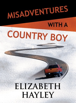 Review: Misadventures with a Country Boy (Misadventures #17) by Elizabeth Hayley
