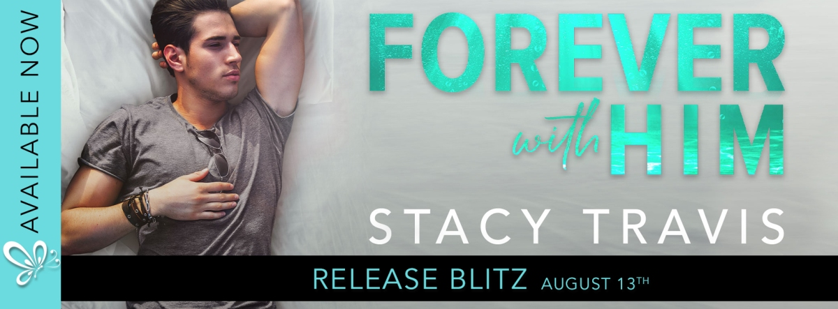 RELEASE BLITZ: Forever with Him by Stacy Travis